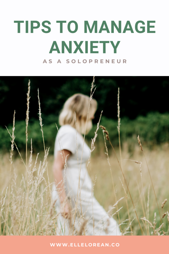 tips to manage anxiety as a solopreneur 2 Tips to Manage Anxiety as a Solopreneur