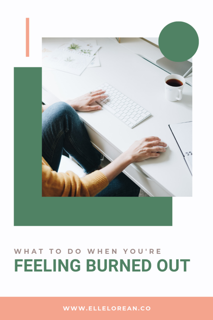 what to do when youre feeling burned out What to do when you're feeling burned out